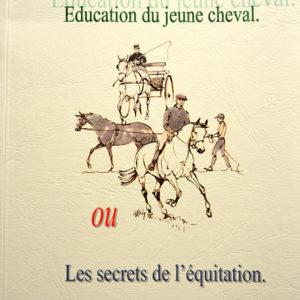 Education du jeune cheval ou Les secrets de l'équitation
